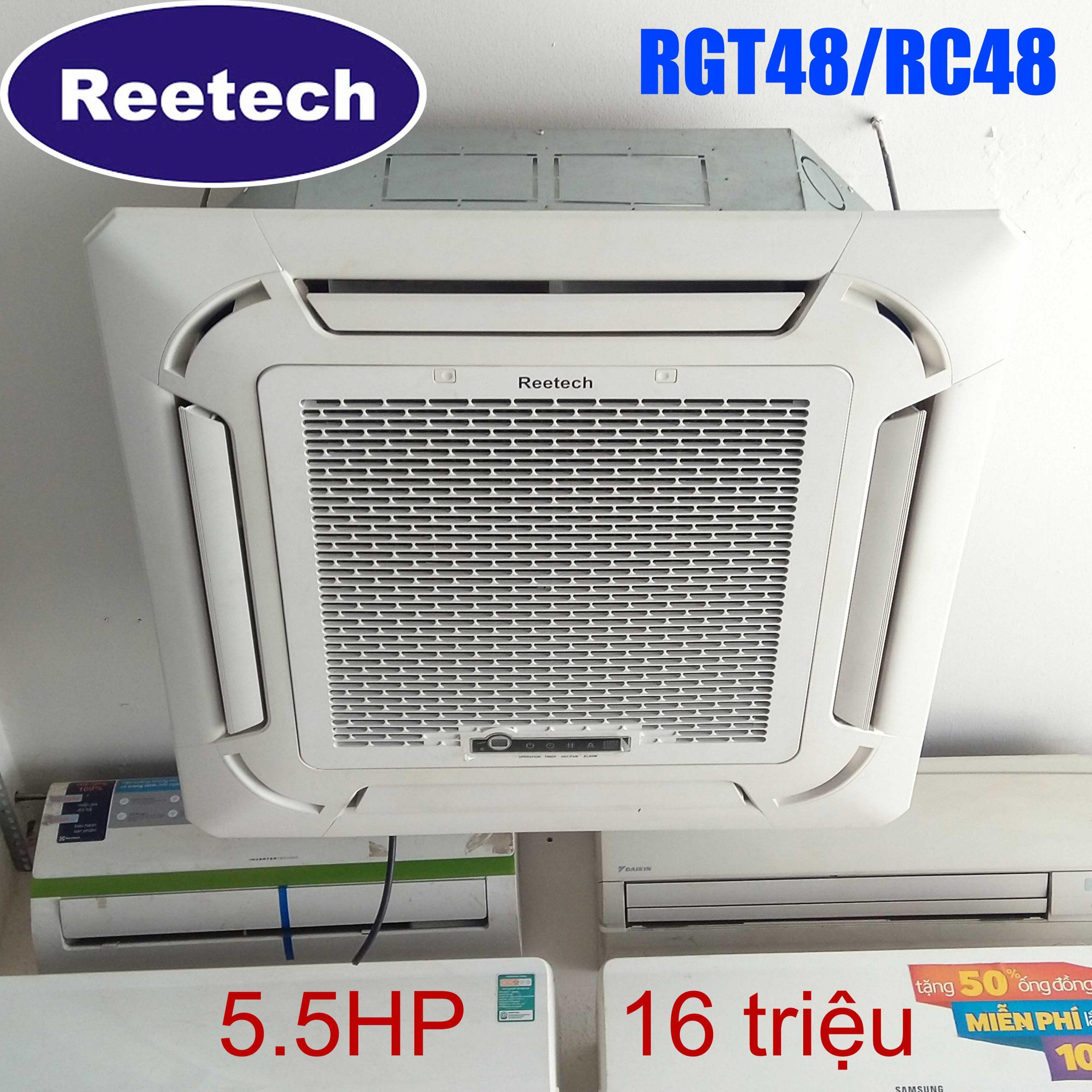 Máy lạnh âm trần Cassette Reetech RGT48/RC48 5.5HP